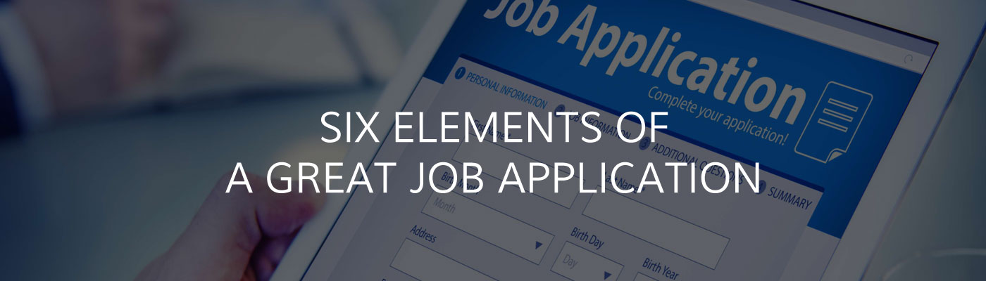 Six elements of a great job application
