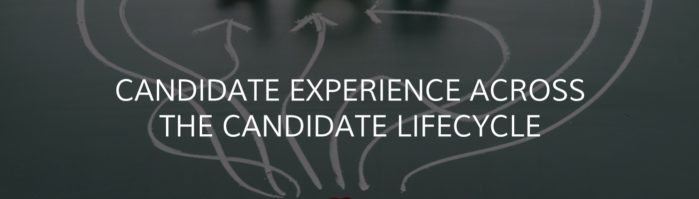 Candidate Experience Across the Candidate Lifecycle