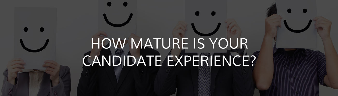 How Mature is Your Candidate Experience?