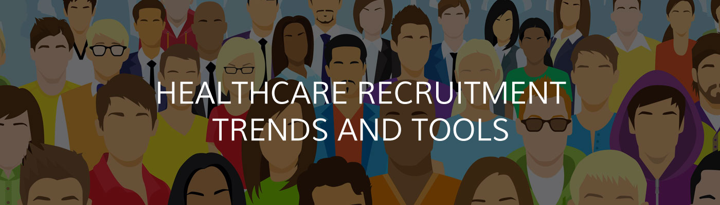 Healthcare Recruitment Trends and Tools