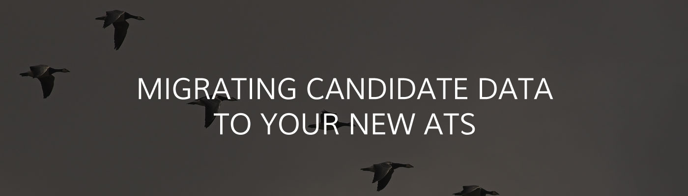 Migrating Candidate Data to your new ATS
