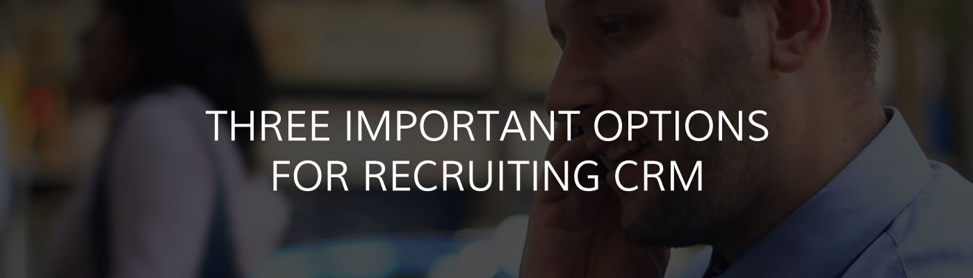 Important Options for Recruiting CRM