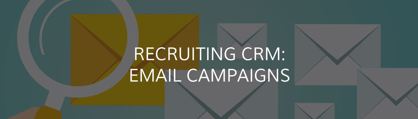 Recruiting CRM: Email Campaigns