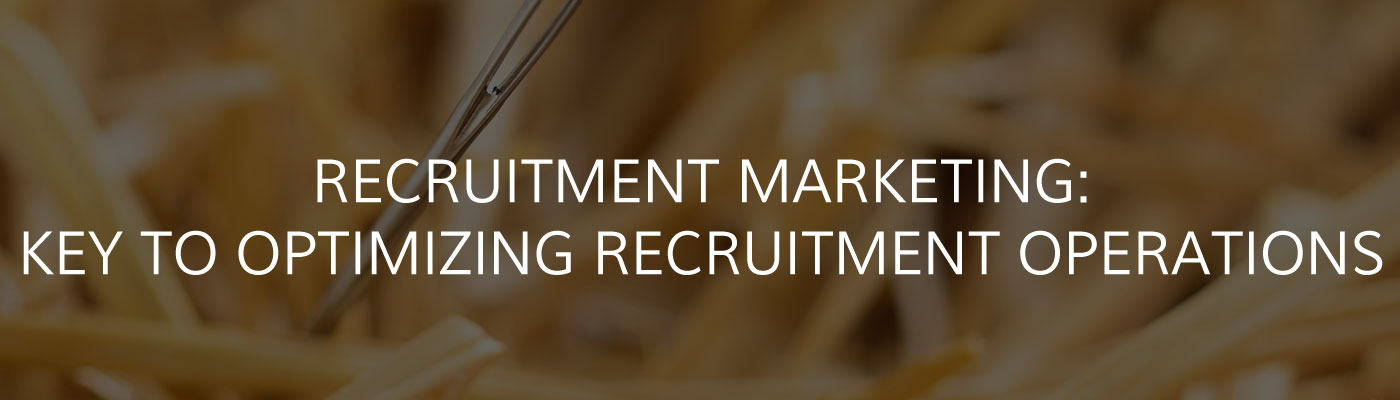 Recruitment Marketing the Key to Optimizing Recruitment Operations