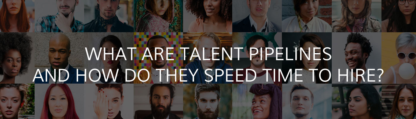 What are talent pipelines and how do they speed time to hire?