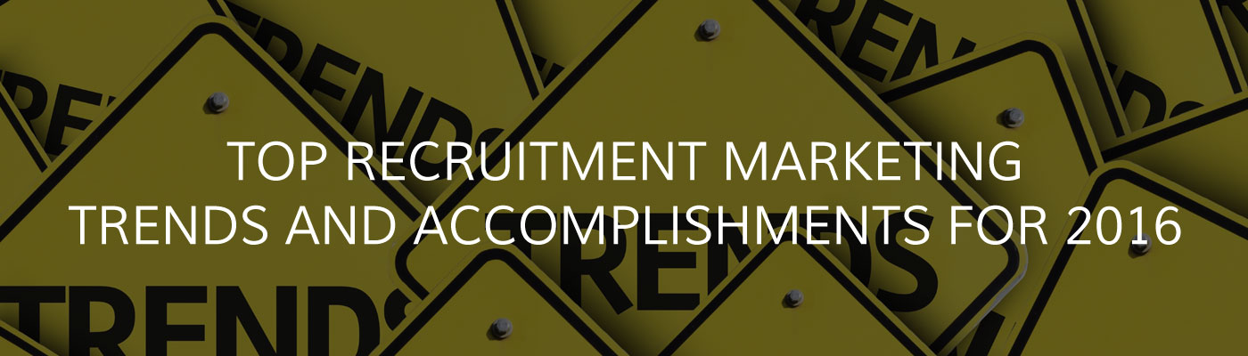 Top recruitment marketing trends and accomplishments