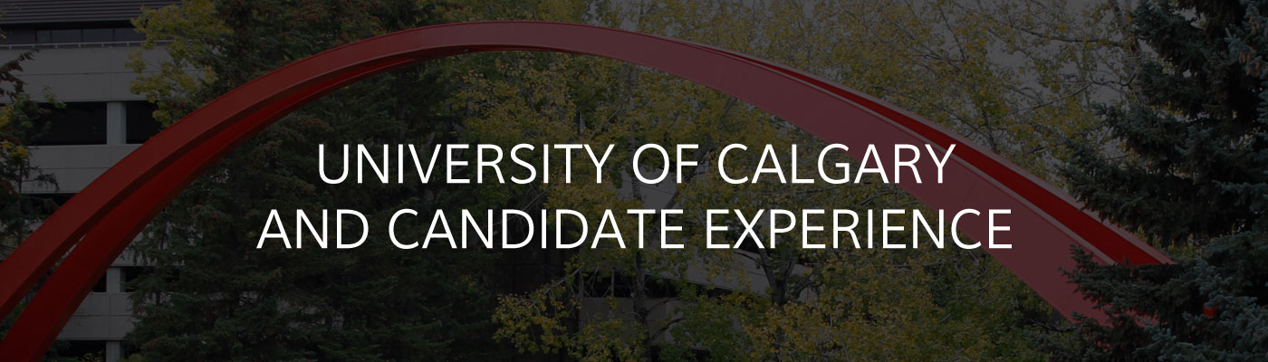 University of Calgary and Candidate Experience
