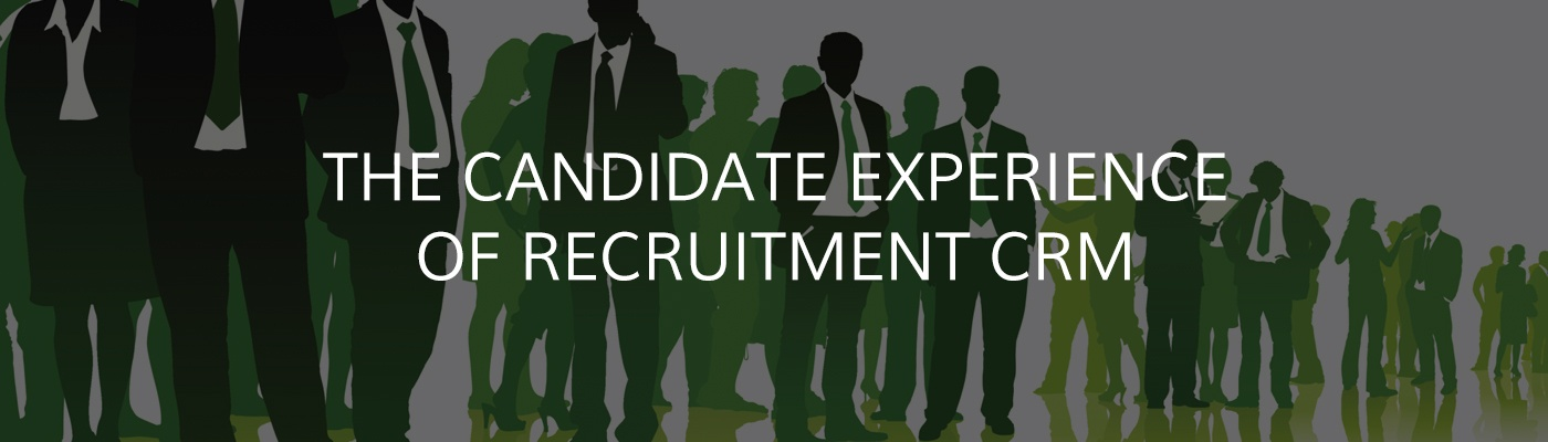 The Candidate Experience of Recruitment CRM