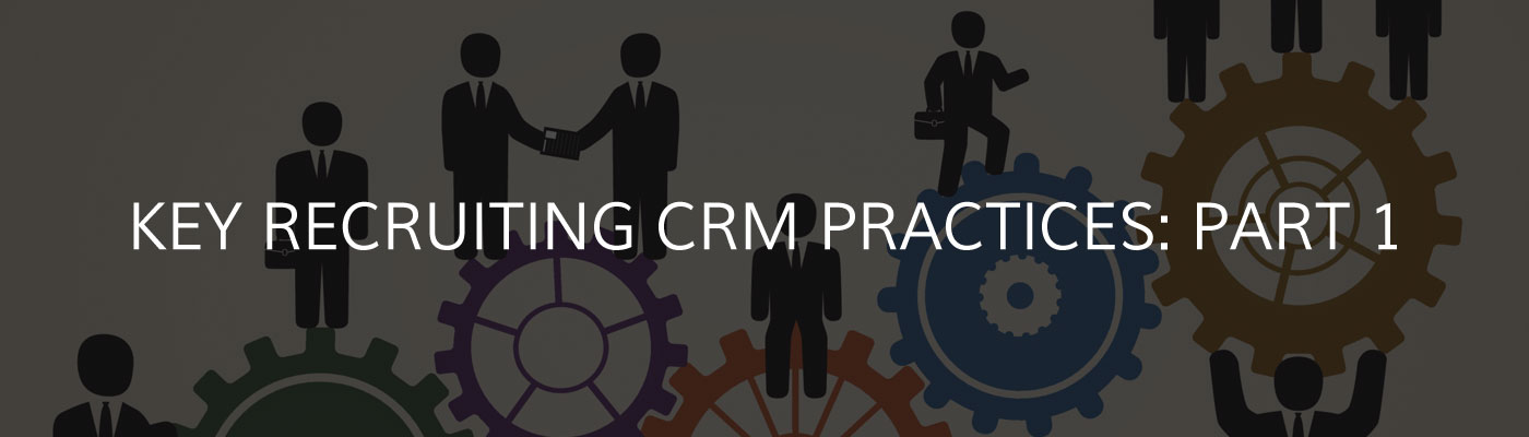 Recruiting CRM Key Practices