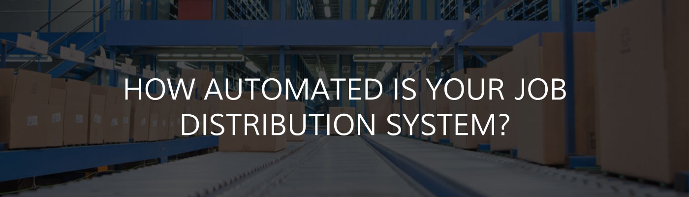How Automated is Your Job Distribution System?
