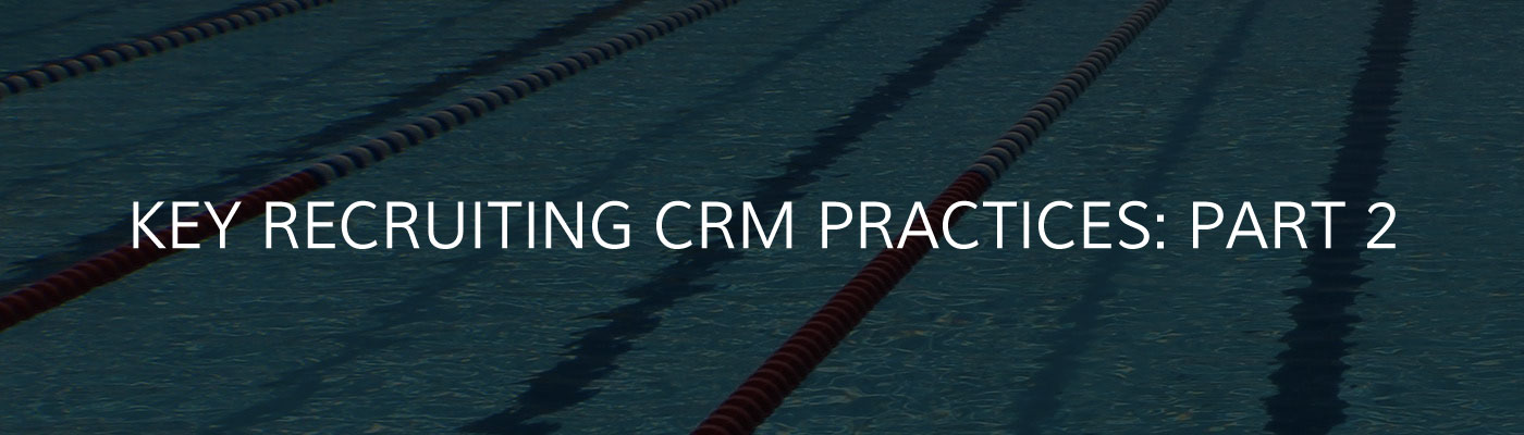 Recruiting CRM Practices Part 2